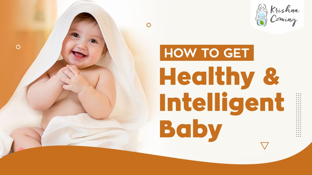 How to Get Healthy and Intelligent Baby